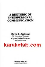 A rhetoric of interpersonal communication and relationships